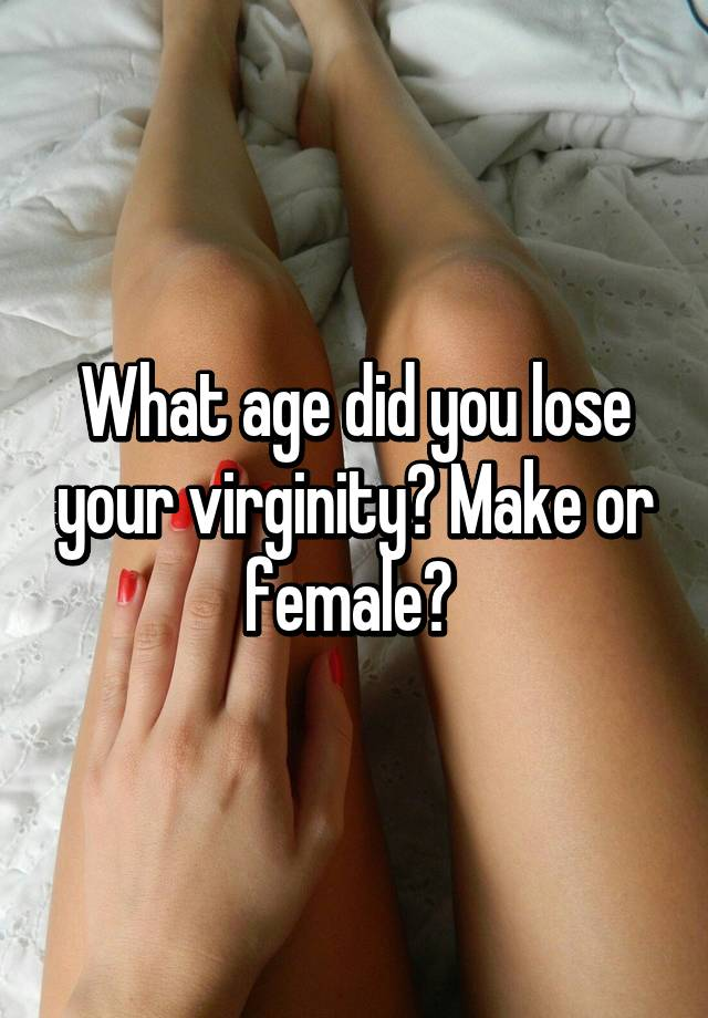 Wanna virginity lose your you age
