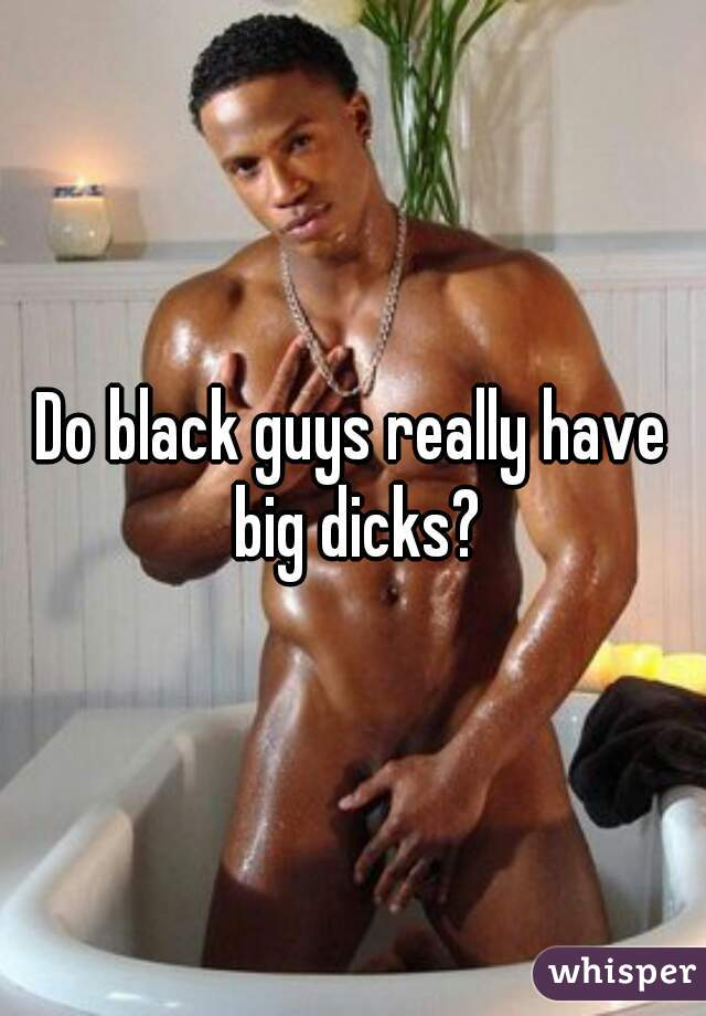 Dick s do have men black big