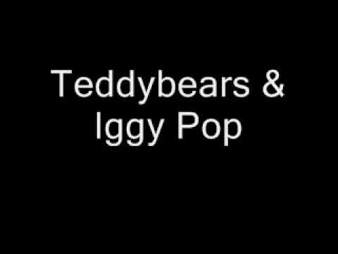 Teddy bears iggy pop