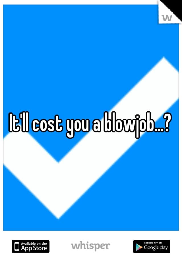 Cost of blow job